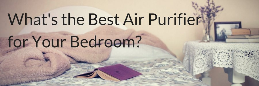 What's the best air purifier for your bedroom