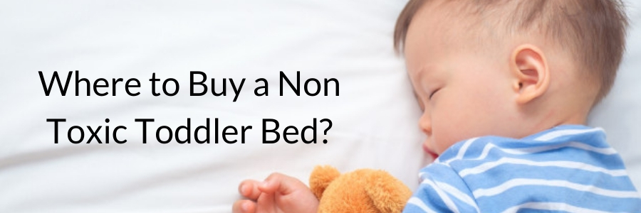where to buy a non toxic toddler bed