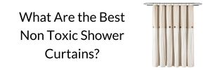 non toxic shower curtains