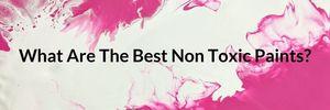 best non toxic paints