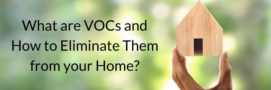 What are VOCs and How to Eliminate Them_