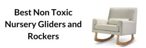 best non toxic gliders and rockers