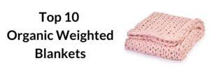 best organic weighted blanket