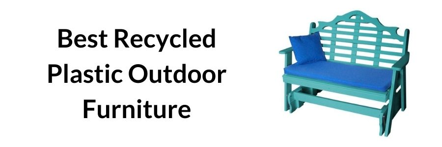 Recycled Plastic Outdoor Furniture